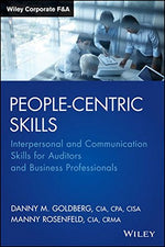 People-Centric Skills: Interpersonal And Communication Skills For Auditors And Business Professionals (Wiley Corporate F&A)