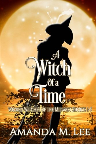 A Witch Of A Time: A Wicked Witches Of The Midwest Shorts Compilation