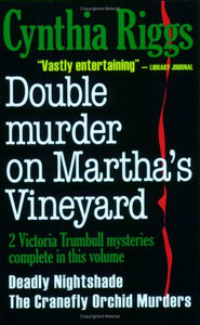 Double Murder On Martha'S Vineyard: Including Deadly Nightshade; The Cranefly Of Orchid Murders
