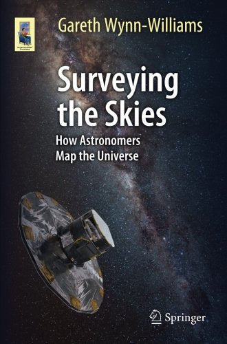 Surveying The Skies: How Astronomers Map The Universe (Astronomers' Universe)