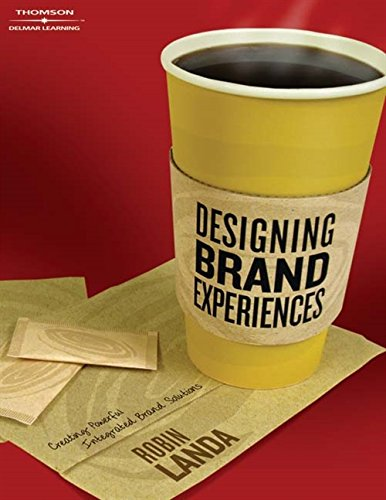 Designing Brand Experience: Creating Powerful Integrated Brand Solutions (Graphic Design/Interactive Media)
