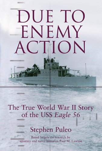 Due To Enemy Action: The True World War Ii Story Of The Uss Eagle 56