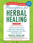 Prescription For Herbal Healing, 2Nd Edition: An Easy-To-Use A-To-Z Reference To Hundreds Of Common Disorders And Their Herbal Remedies