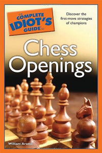 The Complete Idiot'S Guide To Chess Openings