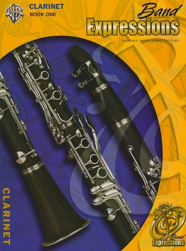 Band Expressions, Book One For Clarinet:  (Expressions Music Curriculum)