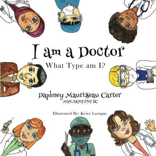 I Am A Doctor: What Type Am I? (Volume 1)