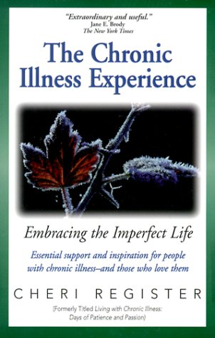 The Chronic Illness Experience: Embracing The Imperfect Life