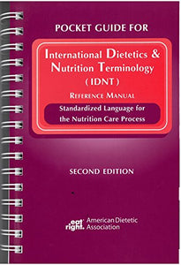 Pocket Guide For International Dietetics And Nutrition Terminology (Idnt) Reference Manual