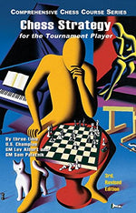 Chess Strategy For The Tournament Player (Third Revised Edition)  (Comprehensive Chess Course Series)