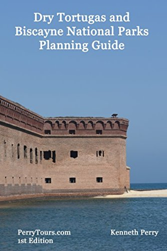 Dry Tortugas And Biscayne National Parks Planning Guide