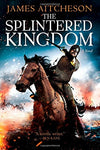 The Splintered Kingdom: A Novel (The Conquest Series)