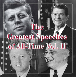 The Greatest Speeches Of All-Time, Vol. Ii