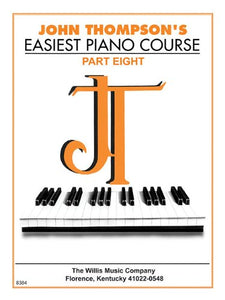 John Thompson'S Easiest Piano Course - Part 8 - Book Only