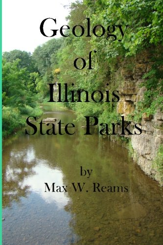 Geology Of Illinois State Parks: A Guide To The Physical Side Of 28 Must-See Wonders Of Illinois