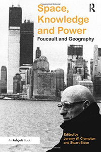 Space, Knowledge And Power: Foucault And Geography