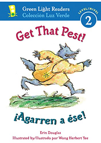 Get That Pest!/Agarren A Se! (Green Light Readers Level 2) (Spanish And English Edition)