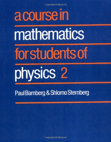 002: A Course In Mathematics For Students Of Physics: Volume 2