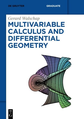 Multivariable Calculus And Differential Geometry (De Gruyter Textbook)