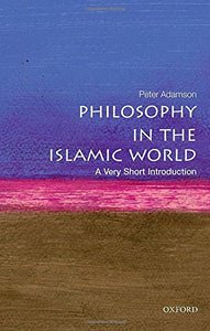 Philosophy In The Islamic World: A Very Short Introduction (Very Short Introductions)