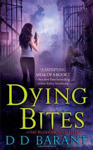 Dying Bites (The Bloodhound Files, Book 1)