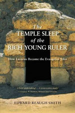 The Temple Sleep Of The Rich Young Ruler: How Lazarus Became The Evangelist John