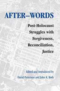 After-Words: Post-Holocaust Struggles With Forgiveness, Reconciliation, Justice (Pastora Goldner Series)