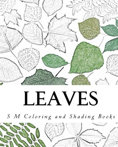 Leaves: Coloring And Shading Book (S M Coloring And Shading Books)
