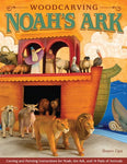 Woodcarving Noah'S Ark: Carving And Painting Instructions For The Noah, The Ark, And 14 Pairs Of Animals