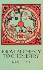 From Alchemy To Chemistry (Dover Science Books)