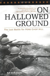 On Hallowed Ground: The Last Battle For Pork Chop Hill