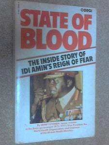 A State Of Blood: The Inside Story Of Idi Amin'S Reign Of Terror