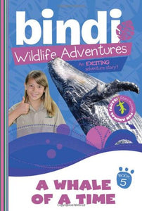 A Whale Of A Time: A Bindi Irwin Adventure (Bindi'S Wildlife Adventures)