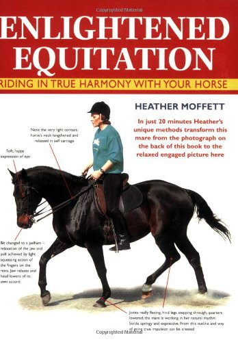 Enlightened Equitation: Riding In True Harmony With Your Horse