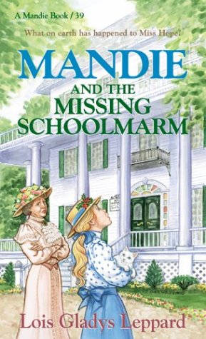 Mandie And The Missing Schoolmarm (Mandie, Book 39)
