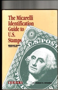 Micarelli Identification Guide To U S Stamps: Regular Issues, 1847-1934
