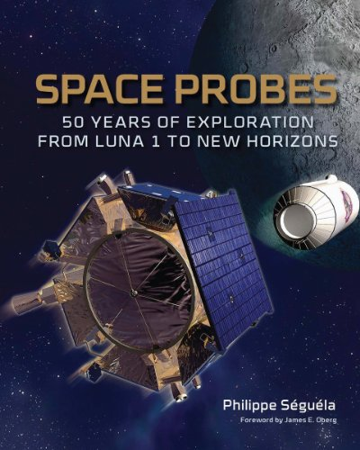 Space Probes: 50 Years Of Exploration From Luna 1 To New Horizons