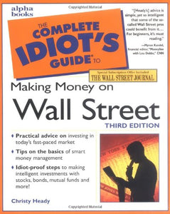The Complete Idiot'S Guide To Making Money On Wall Street, Third Edition (3Rd Edition)
