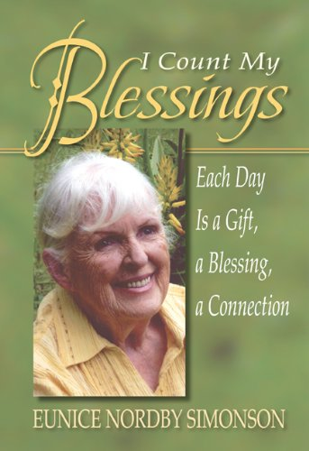I Count My Blessings:Every Day Is A Gift, A Blessing, A Connection
