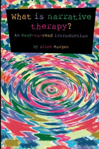 What Is Narrative Therapy?: An Easy-To-Read Introduction (Gecko 2000)