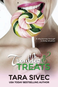 Troubles And Treats: A Silly Journey Through A Sticky Situation (Chocolate Lovers)