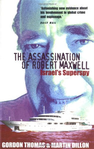 The Assassination Of Robert Maxwell: Israel'S Superspy