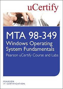 Mta 98-349: Windows Operating System Fundamentals Ucertify Course And Lab