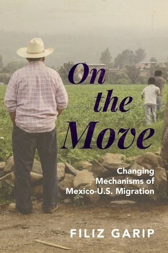 On The Move: Changing Mechanisms Of Mexico-U.S. Migration (Princeton Analytical Sociology Series)