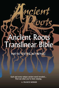 Ancient Roots Translinear Bible, New Testament