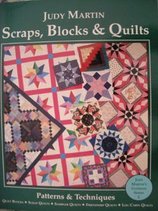 Scraps, Blocks And Quilts: Patterns And Techniques (Judy Martin'S Ultimate Series)