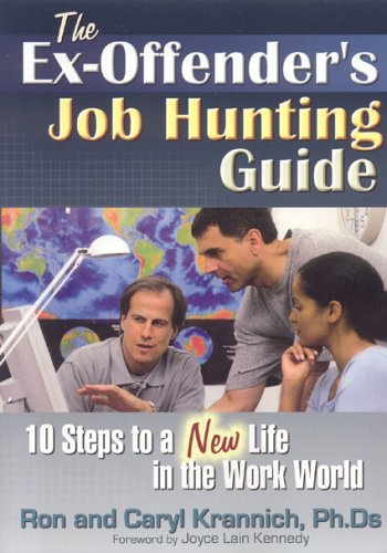The Ex-Offender'S Job Hunting Guide: 10 Steps To A New Life In The Work World
