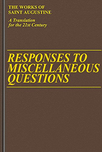 Responses To Miscellaneous Questions (Vol. I/12) (The Works Of Saint Augustine: A Translation For The 21St Century)