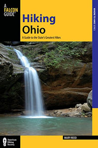 Hiking Ohio: A Guide To The States Greatest Hikes (State Hiking Guides Series)