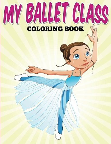 My Ballet Class Coloring Book