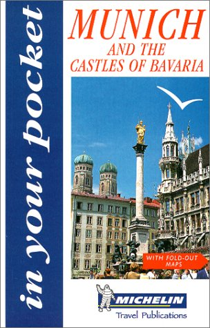 Munich And The Castles Of Bavaria (Michelin In Your Pocket)
